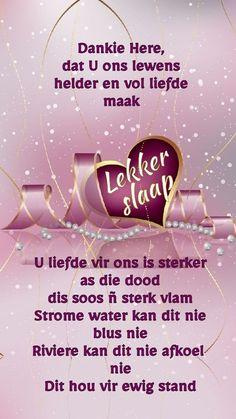 Lekker Dag, Evening Greetings, Afrikaanse Quotes, Good Night Blessings, Goeie Nag, Goeie More, Good Morning Funny, Prayer Room, Special Quotes