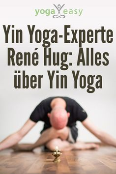 Yin Yoga expert René Hug: All about Yin Yoga All about Yin Yoga: Restorat . - Yin Yoga expert René Hug: All about Yin Yoga All about Yin Yoga: Restorative Yoga with René Hug T - Iyengar Yoga, Ashtanga Yoga, Vinyasa Yoga, Bikram Yoga, Yoga Motivation, Yoga Routine, Yoga Inspiration, Yin Yoga Benefits, Power Yoga
