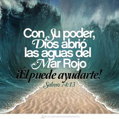 Salmos 74:13 Dividiste el mar con tu poder; Quebrantaste cabezas de monstruos en…