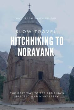 Yeghegnadzor to Noravank - Frugal Travellers. How to visit Noravank on a budget in Armenia. Slow Travel, Budget Travel, Travel Advise, Travel Tips, Living On The Road, Group Tours, Cool Pools, Armenia, Wanderlust Travel