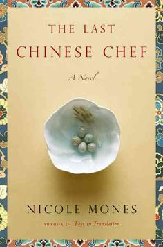 The Last Chinese Chef by Nicole Mones November Selection