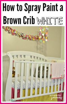 Wanting to shake things up and paint your child's crib another color! Here are a few tips to make that happen!
