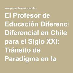 El Profesor de Educación Diferencial en Chile para el Siglo XXI: Tránsito de Paradigma en la Formación Profesional | Manghi H. | Perspectiva Educacional
