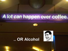A lot can happen over coffee.. or alcohol! Who needs a coffee NOW? Be sure to visit and LIKE our Facebook page at https://www.facebook.com/CoffeeCoffeeNOW
