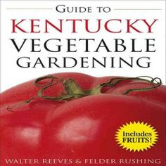 Guide to Kentucky vegetable gardening / by Walter Reeves and Felder Rushing. When To Plant Vegetables, Growing Vegetables, Veggies, Gardening Books, Gardening Tips, Indiana, Hobby Shops Near Me, Thing 1, Organic Gardening