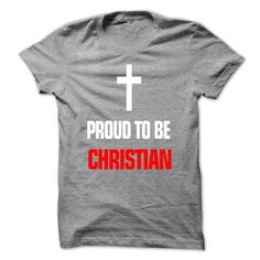 Proud to be Christian T Shirts, Hoodies. Check price ==► https://www.sunfrog.com/Faith/Proud-to-be-Christian.html?41382 $19