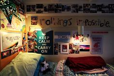"""Dorm room- filled with quotes, phrases and pictures. """"Nothing's impossible"""" (magazine lettering);""""Keep Calm and Carry On""""(picture) and TOMS(flag)."""