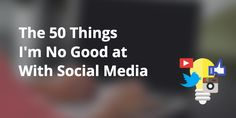 50 areas to improve on with social media