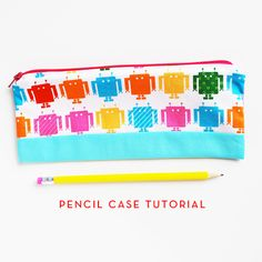 pencil case tutorial / ann kelle When your five year old niece asks for a pencil case, you get on it right away :)