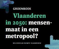 Het Groenboek - Het Groenboek van het Beleidsplan Ruimte stelt een nieuwe ruimtelijke visie op Vlaanderen voor. Een visie die de stedelijkheid van Vlaanderen benadrukt zonder de mensenmaat aan te tasten. Die ijvert voor een evenwichtige Metropool Vlaanderen, waar vooruitgang hand in hand gaat met respect voor ons rijke verleden en waar nieuwe ontwikkelingen de levenskwaliteit verhogen.
