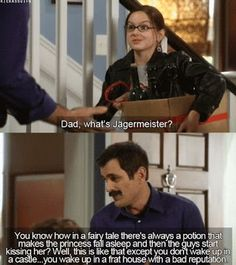"Modern Family:  ""Dad, what's Jagermeister?"" lol Love this show so funny"