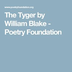 The Tyger by William Blake - Poetry Foundation