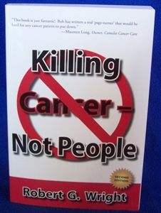 Killing Cancer-Not People (second edition) by Robert G. Wright Kangen Water Machines! www.enagic.com Angie Job Distributor 7287314 myhealthylifewater@gmail.com