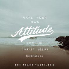 Make your Attitude that of Jesus Christ Philippians Bible Verses Quotes, Bible Scriptures, Faith Quotes, Jesus Is Lord, Jesus Christ, Savior, Christian Faith, Christian Quotes, Philippians 2