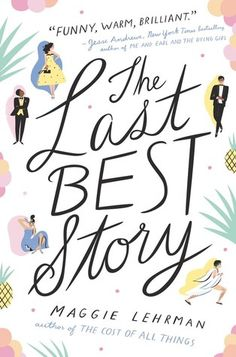 Cover Reveal: The Last Best Story by Maggie Lehrman - On sale August 7, 2018! #CoverReveal