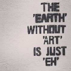 Earth - Art = Eh  #earth #beauty #lovereusablebags