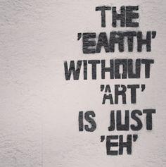 Earth - Art = Eh  #earth #beauty #lovereusablebags