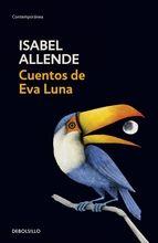 Cuentos de Eva Luna-Isabel Allende. En 1988 Isabel Allende publicó Eva Luna, una novela que narra la vida aventurera de una pobre joven de América Latina que encuentra amistad, amor, y un cierto grado de éxito en el mundo a causa de sus facultades como narradora.