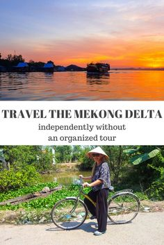 How to Travel the Mekong Delta on your own. Click to find out how to experience…