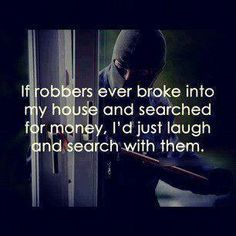 What to do when robbers come by lol ;)