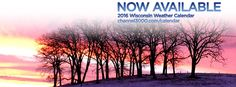 The 2016 Wisconsin Weather calendar is filled to the brim with beautiful images from around the state.