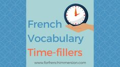 French Vocabulary Time-fillers