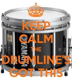 Keep Calm the Drumline's Got This