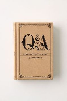 Q A Day Journal - Create a time capsule of the next five years of your life. Just bought one for myself and planning to give one as a gift too!