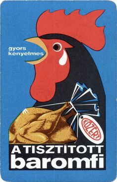 Gyors, kényelmes a tisztított baromfi. Rooster Art, Chicken Art, Chickens And Roosters, Retro Ads, Illustrations And Posters, Graphic Design Illustration, Teal Blue, Poultry, Vintage Posters