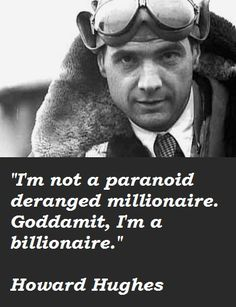 ... quotes of howard hughes