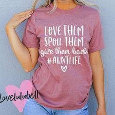 Aunt Life is a pretty sweet gig! Super soft and comfy shirt for a really cool auntie! Fits large, you may consider sizing down. Mama Shirts, Aunt T Shirts, Sister Shirts, Cute Shirts, Love Shirt, Diy Shirt, Aunt Baby Clothes, Gentleman, New Aunt
