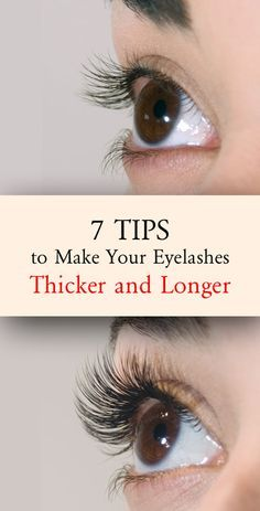 "7 Tips on ""How To Make Your Eyelashes Grow Thicker and Longer"""