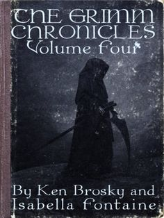 FREE! The Grimm Chronicles, Vol. 4 by Ken Brosky, http://www.amazon.com/dp/B00HV3JCVW/ref=cm_sw_r_pi_dp_v9.atb1CQE2DN