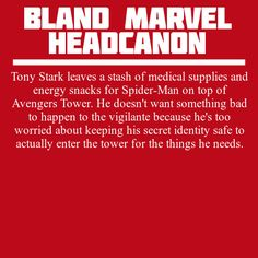 Tony Stark leaves a stash of medical supplies and energy snacks for Spider-Man on top of Avengers Tower. He doesn't want something bad to happen to the vigilante because he's too worried about keeping his secret identity safe to actually enter the tower for the things he needs.