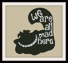 We re All Mad Here Alice In Wonderland Cheshire Cat, INC Cross Stitch Pattern, BOGO, PDF counted cross stitch pattern,R013