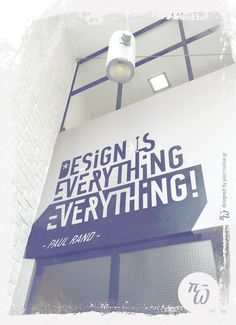 DESIGN IS EVERYTHING. EVERYTHING! - PAUL RAND -  QUOTE DESIGNED BY PI-O CREATIVE LAB