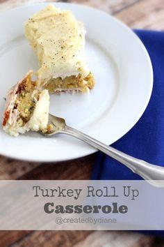 Turkey Roll Up Casserole Recipe @createdbydiane