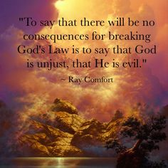God is Holy and Just. He cannot tolerate sin nor will He allow it to go unpunished because if He did He would neither be Holy or Just. Scripture Quotes, Encouragement Quotes, Bible Verses, Scriptures, Faith Sayings, Comfort Quotes, Christian Quotes, Christian Faith, Fear Of The Lord