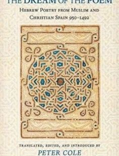 The Dream of the Poem: Hebrew Poetry from Muslim and Christian Spain 950-1492 free download by Peter Cole ISBN: 9780691121949 with BooksBob. Fast and free eBooks download.  The post The Dream of the Poem: Hebrew Poetry from Muslim and Christian Spain 950-1492 Free Download appeared first on Booksbob.com.