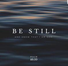Be Still - Psalm 46:10 (YouVersion Photo)