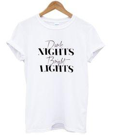 dark night bright light T shirt #tshirt #graphictee #awsome #tee #funnyshirt