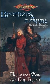 Brothers in Arms (The Raistlin Chronicles, Book 1) by Margaret Weis