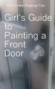 DIY Home Staging Tips shows you how to paint a door perfectly, easily, without taking it off the hinges. Home Staging Tips, Painted Front Doors, Sell Your House Fast, Good Tutorials, Girl Guides, Diy Door, Exterior Paint, Diy Painting, Decorating Tips