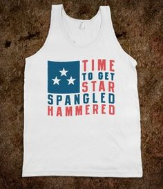 time to get star spangled hammered..