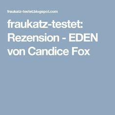 fraukatz-testet: Rezension - EDEN von Candice Fox