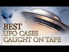 BEST UFO CASES CAUGHT ON TAPE...
