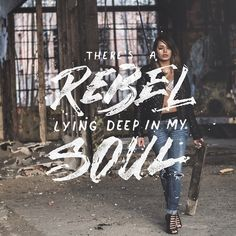 Hand Lettering There is A Rebel Lying Deep In My Soul in Typography