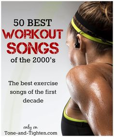 Update your exercise playlist with the 50 Best Workout Songs from the 2000s. #music #workout #playlist on Tone-and-Tighten.com