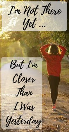 Weight loss motivation - I'm not there yet.... But I'm closer than I was yesterday - beautiful motivational quote #motivationalquotes #weightlossmotivation #fitnessmotivation #fitnessquotes
