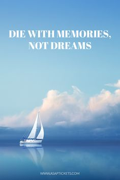 Die with memories, not dreams. Travel Quotes #travelquotes #travel #quotes